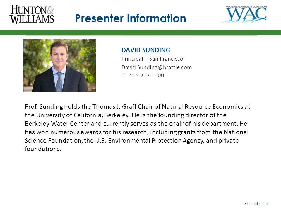  brattle.com5 Presenter Information DAVID SUNDING Principal │ San Francisco David.Sunding@brattle.com +1.415.217.1000 Prof.