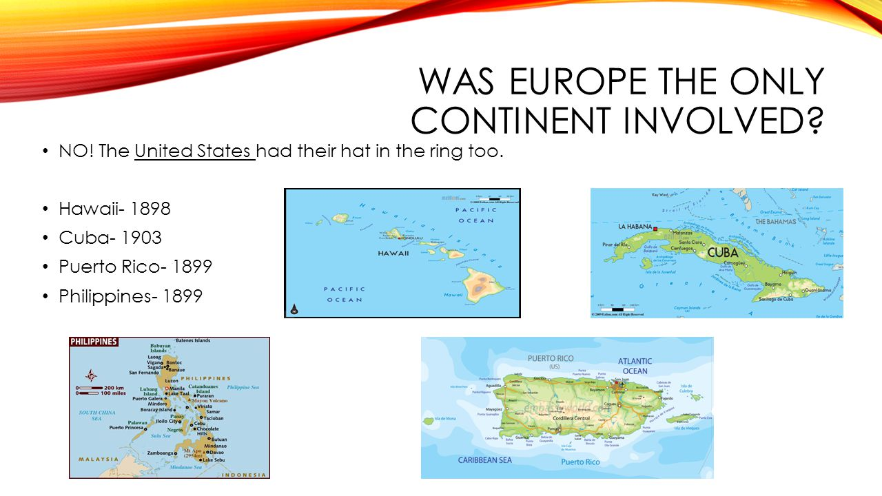 WAS EUROPE THE ONLY CONTINENT INVOLVED. NO. The United States had their hat in the ring too.