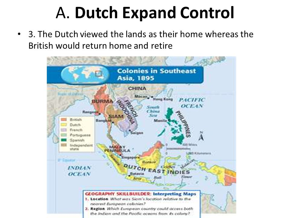 A. Dutch Expand Control 3. The Dutch viewed the lands as their home whereas the British would return home and retire