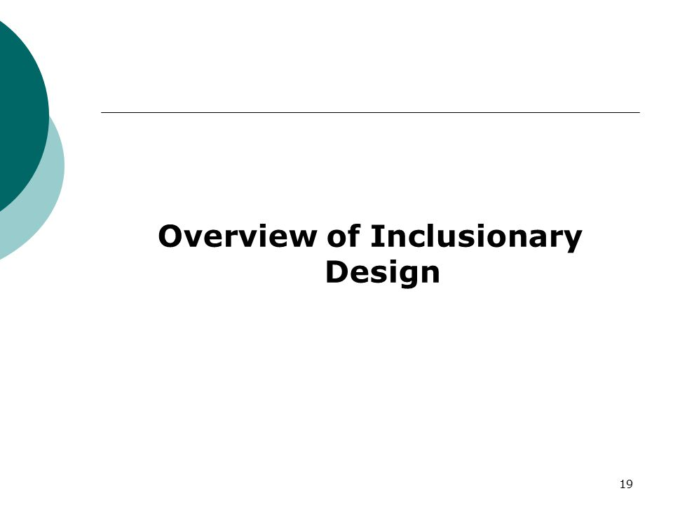 Overview of Inclusionary Design 19
