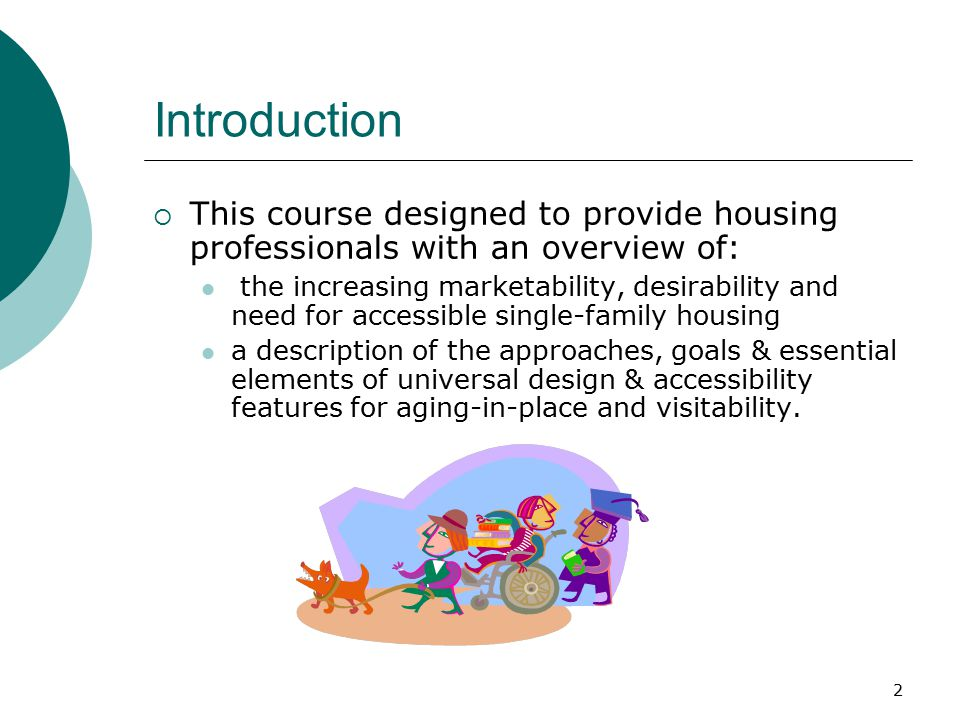 Introduction  This course designed to provide housing professionals with an overview of: the increasing marketability, desirability and need for acce