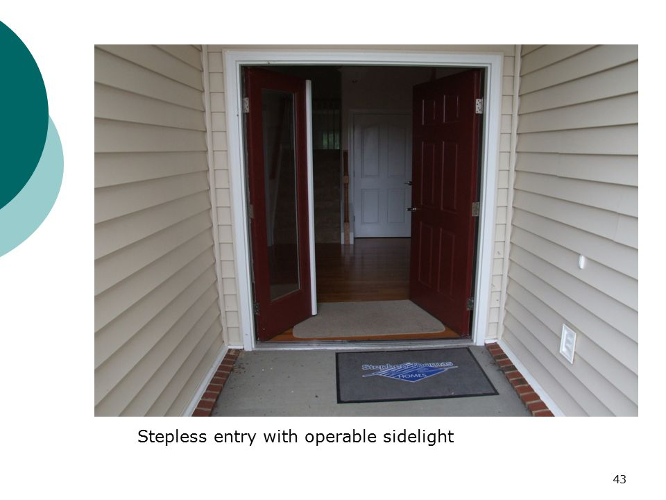 Stepless entry with operable sidelight 43