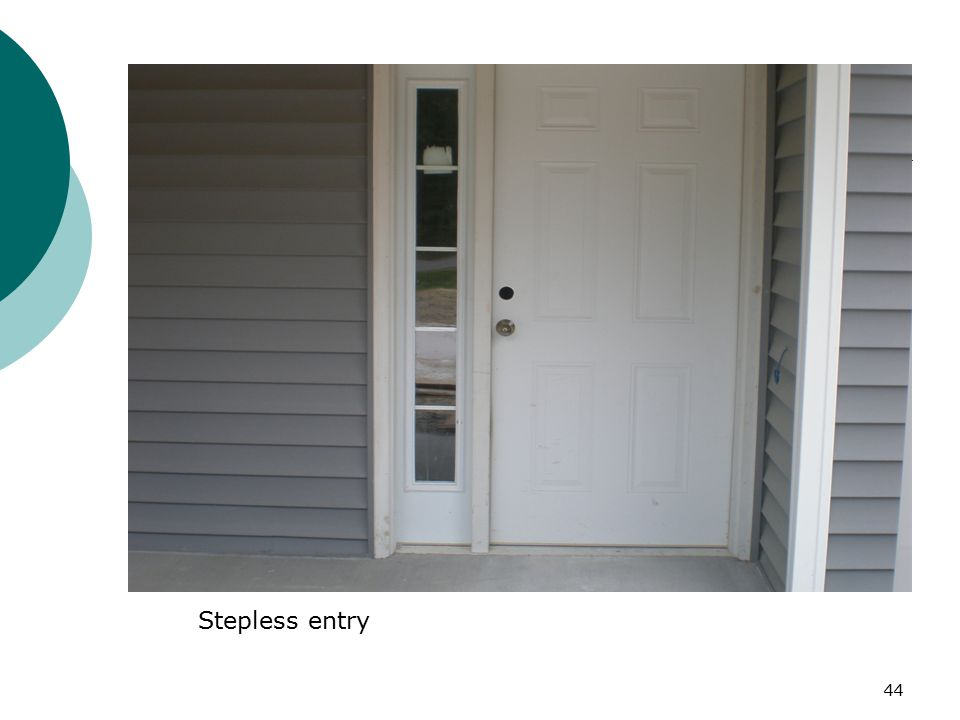 Stepless entry 44