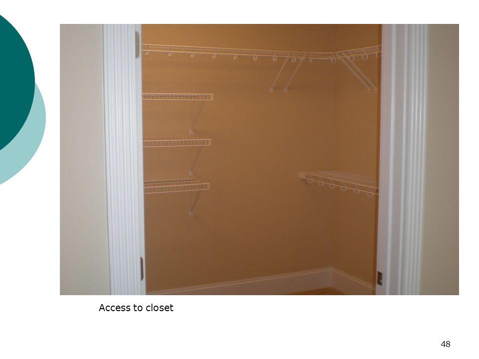 Access to closet 48