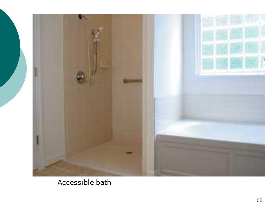 Accessible bath 60