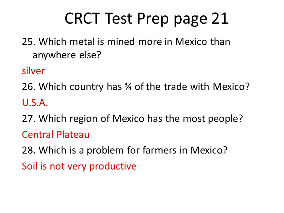 CRCT Test Prep page 21 25. Which metal is mined more in Mexico than anywhere else.