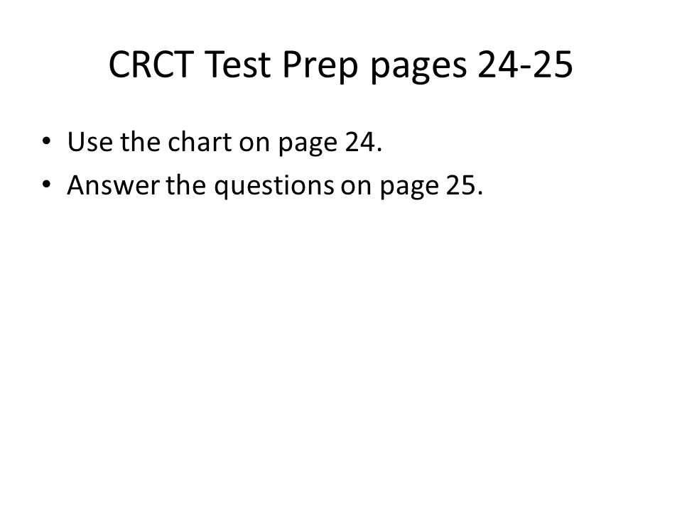 CRCT Test Prep pages 24-25 Use the chart on page 24. Answer the questions on page 25.