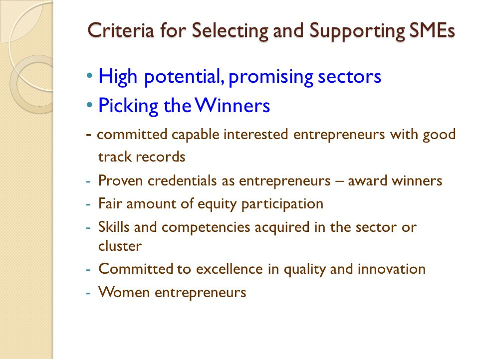 High Potential Promising Sectors Identification of Key Product Sectors Current Size LargeSmall Growth Potential High Footwear and Leather Rubber based products Coir and coir based products Food and beverages Textiles and handlooms Boat Building Electrics and Electronics Souvenir, gift items and life style products Kithul & Palmyrah Low