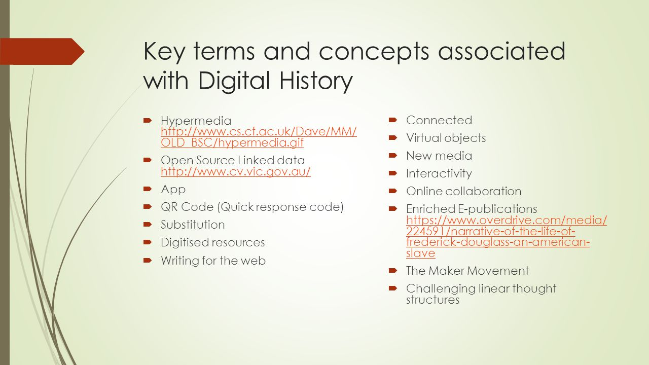 Key terms and concepts associated with Digital History  Hypermedia http://www.cs.cf.ac.uk/Dave/MM/ OLD_BSC/hypermedia.gif http://www.cs.cf.ac.uk/Dave