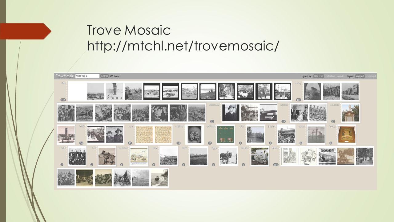 Trove Mosaic http://mtchl.net/trovemosaic/