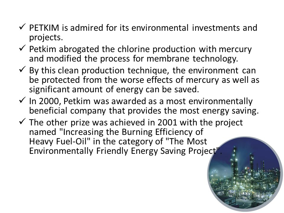 PETKIM is admired for its environmental investments and projects.