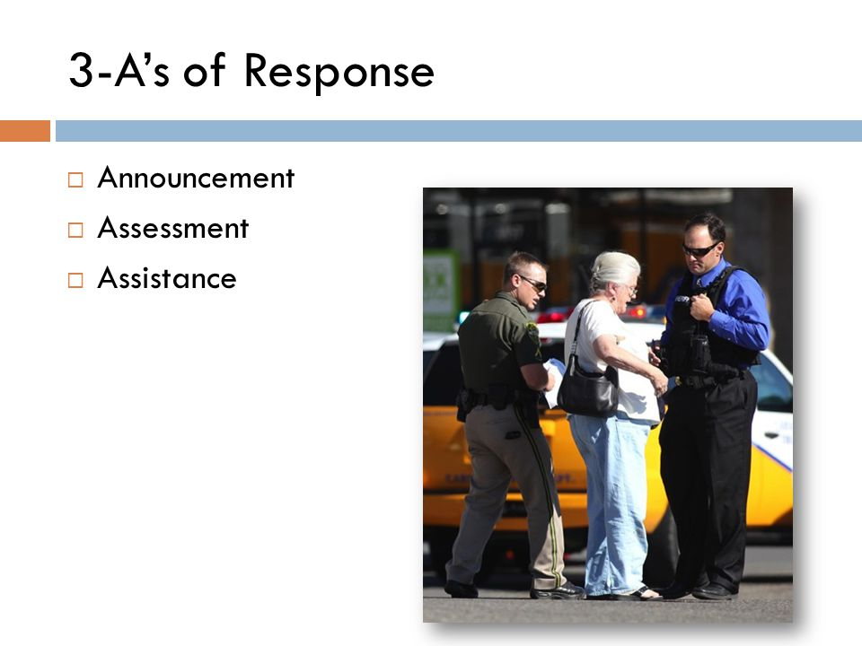 3-A's of Response  Announcement  Assessment  Assistance