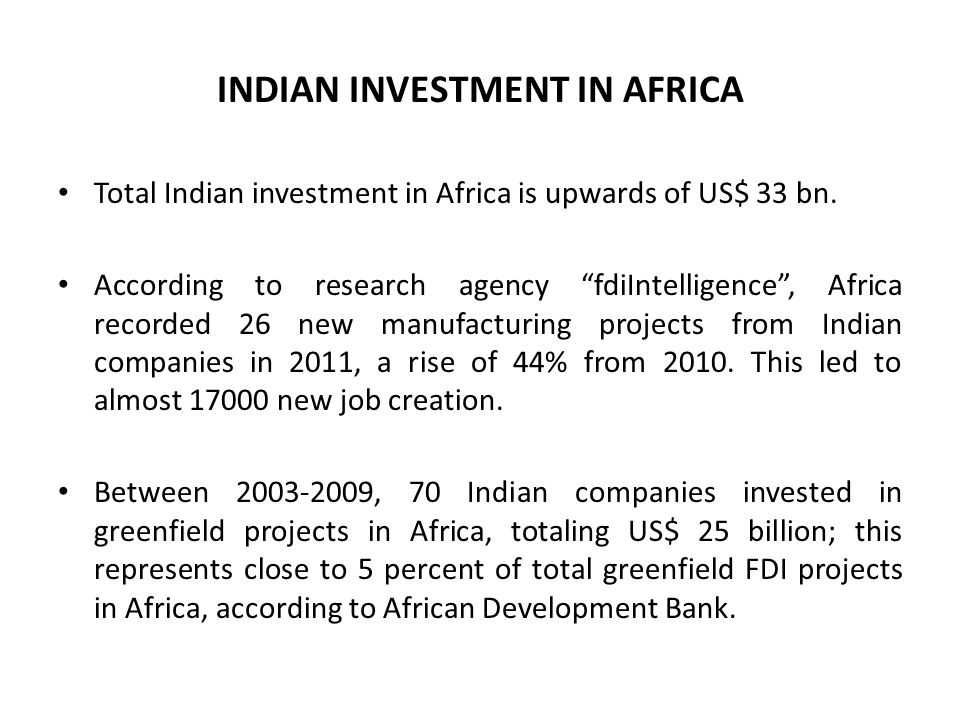 INDIAN INVESTMENT IN AFRICA Total Indian investment in Africa is upwards of US$ 33 bn.