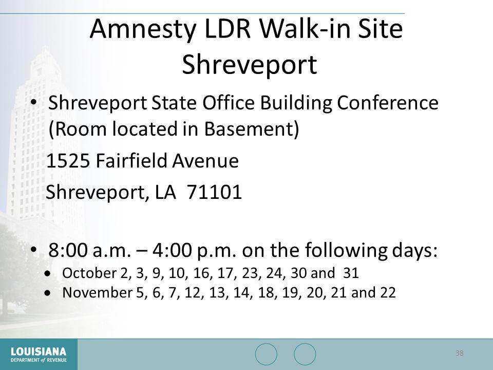 Amnesty LDR Walk-in Site Shreveport Shreveport State Office Building Conference (Room located in Basement) 1525 Fairfield Avenue Shreveport, LA 71101