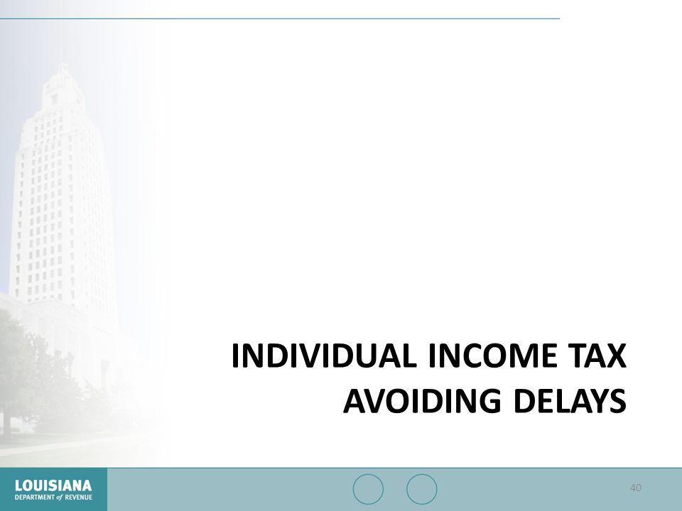 INDIVIDUAL INCOME TAX AVOIDING DELAYS 40