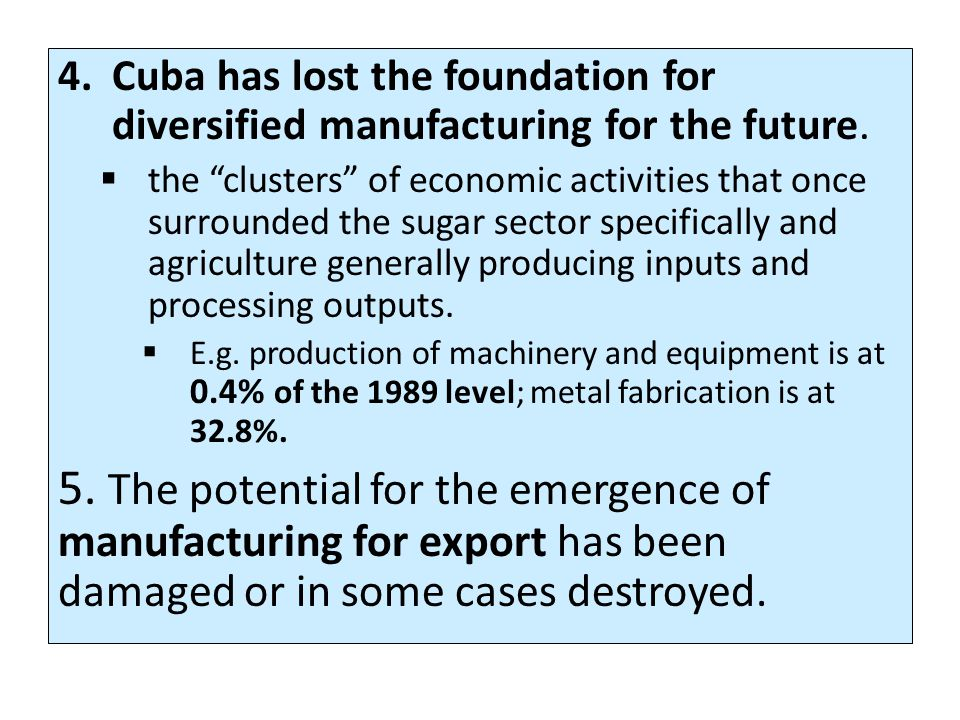 4.Cuba has lost the foundation for diversified manufacturing for the future.