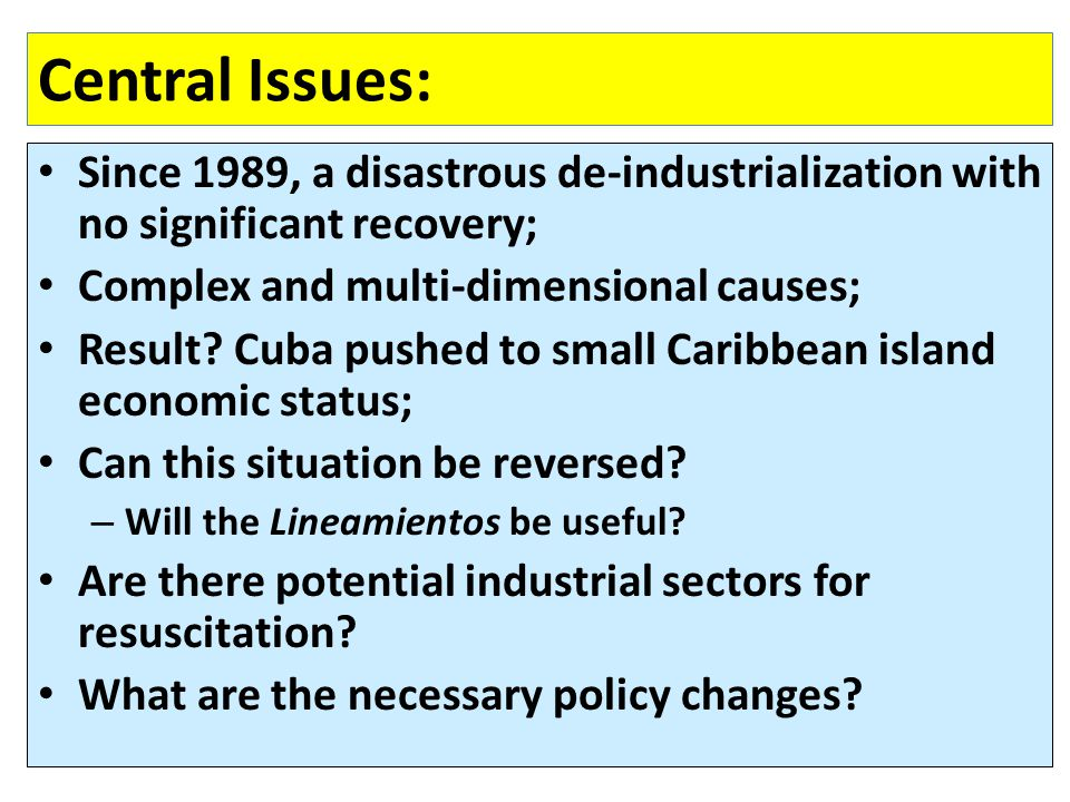 Central Issues: Since 1989, a disastrous de-industrialization with no significant recovery; Complex and multi-dimensional causes; Result.