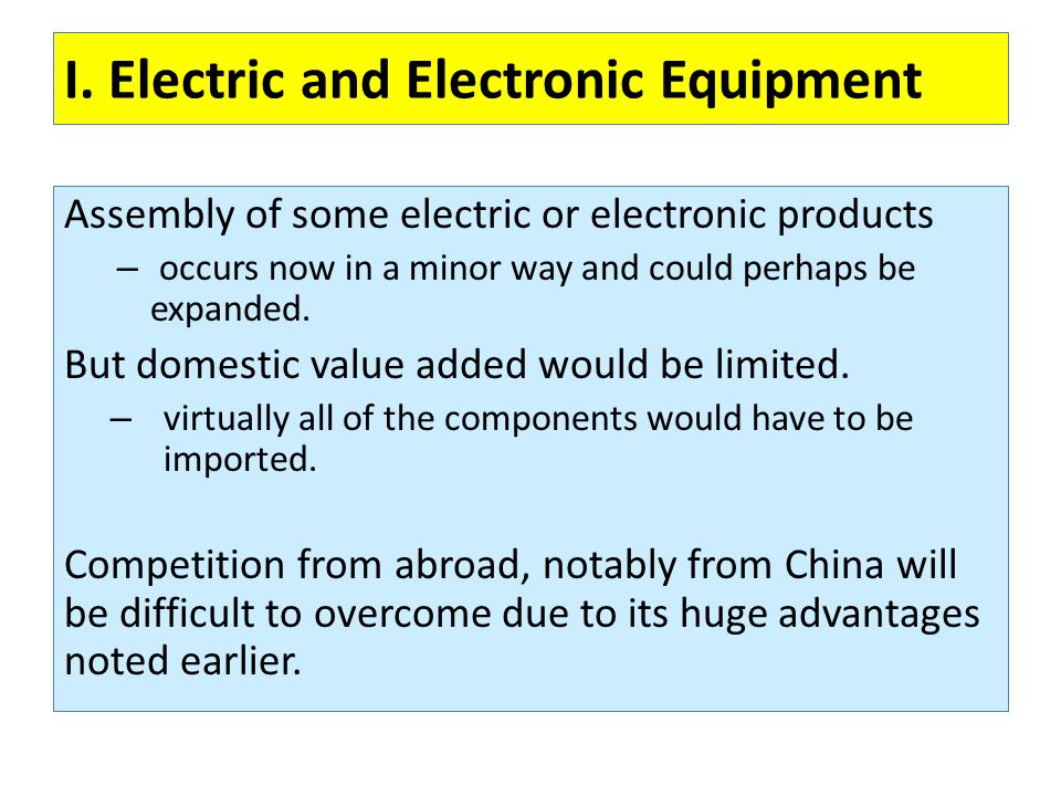 I. Electric and Electronic Equipment Assembly of some electric or electronic products – occurs now in a minor way and could perhaps be expanded. But d