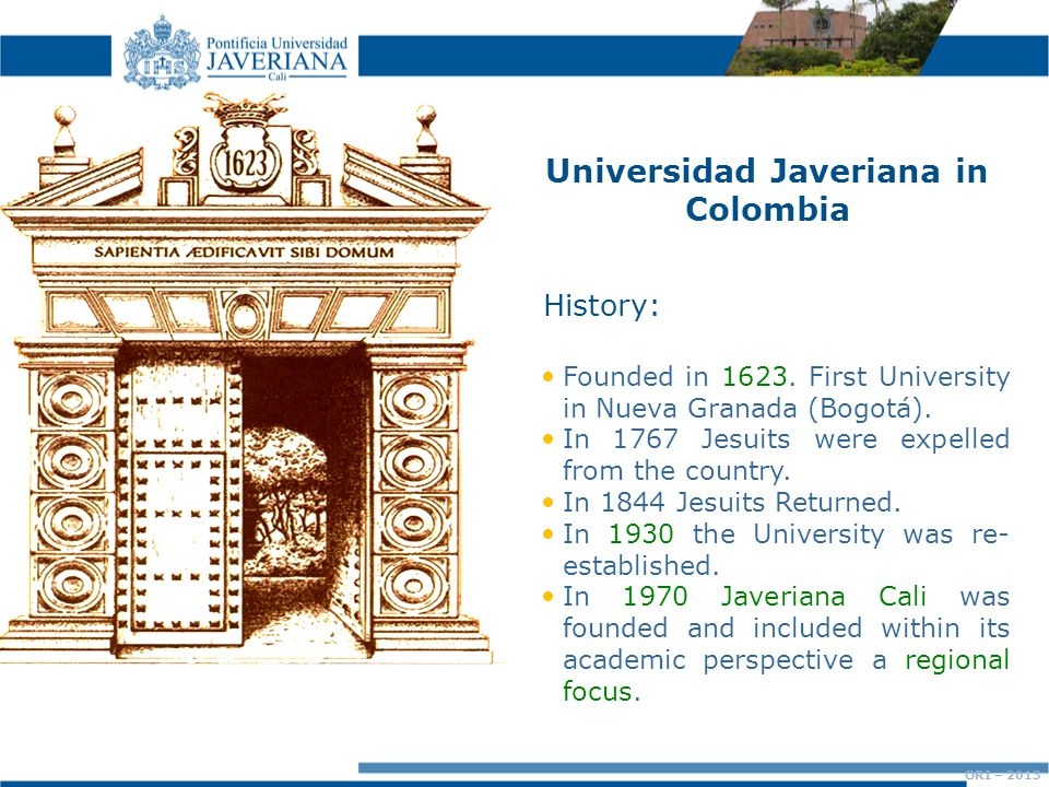 Universidad Javeriana in Colombia Founded in 1623.
