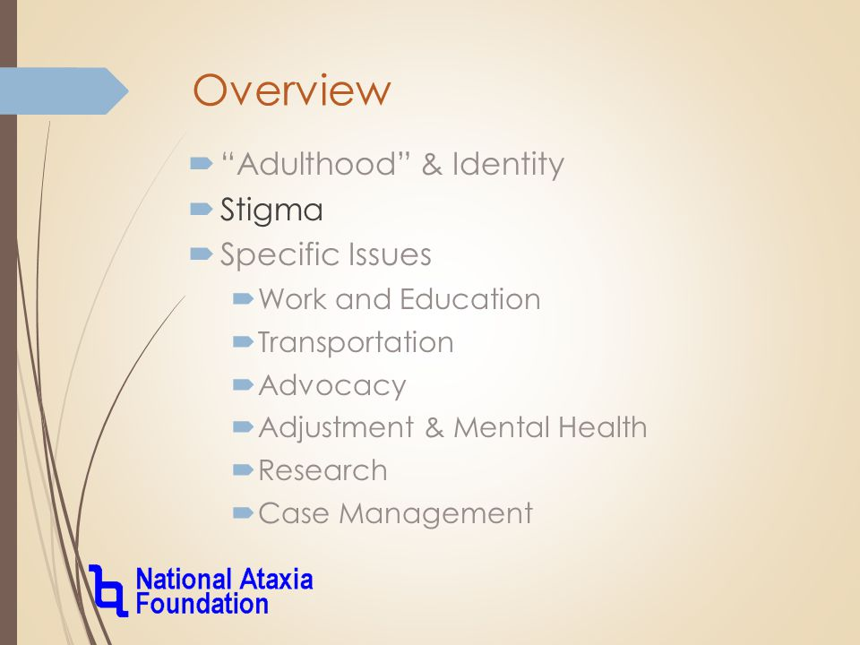 Overview  Adulthood & Identity  Stigma  Specific Issues  Work and Education  Transportation  Advocacy  Adjustment & Mental Health  Research  Case Management