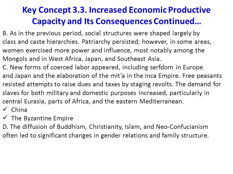 Key Concept 3.3.Increased Economic Productive Capacity and Its Consequences Continued… B.