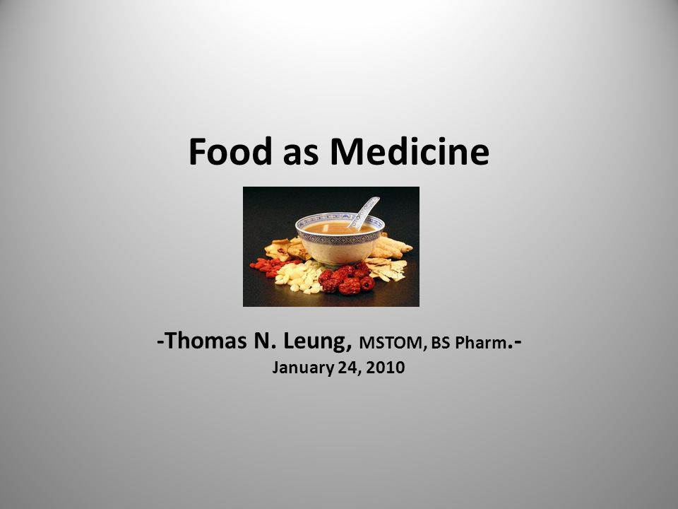 Food as Medicine -Thomas N. Leung, MSTOM, BS Pharm.- January 24, 2010