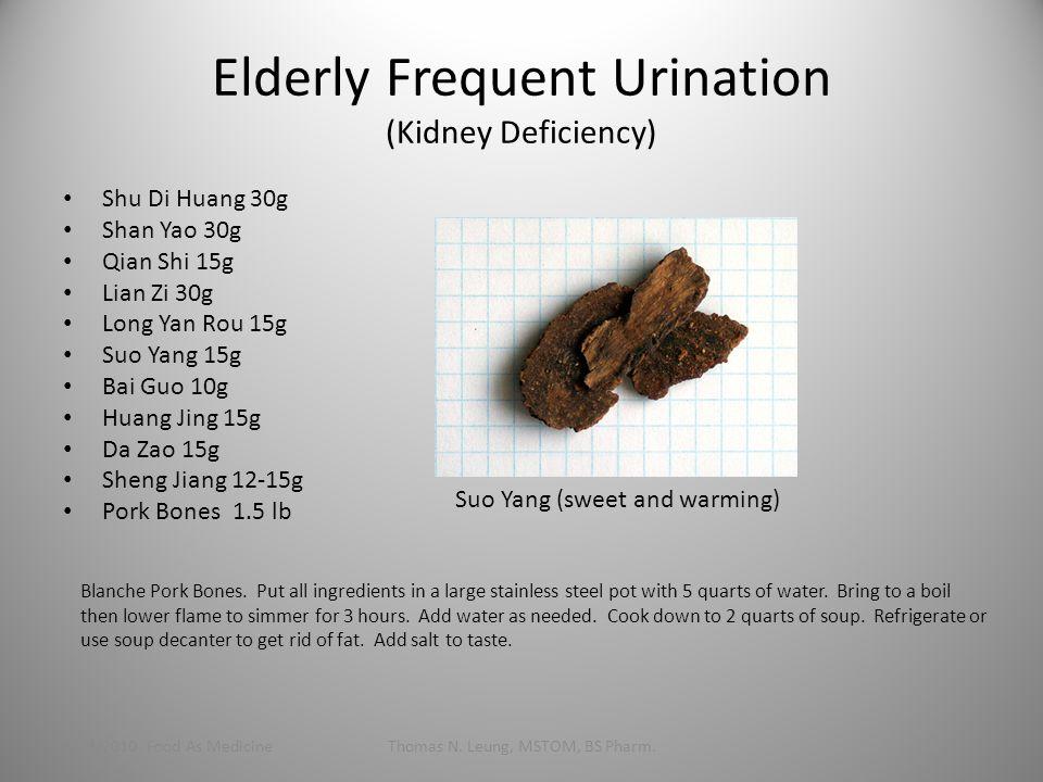 Elderly Frequent Urination (Kidney Deficiency) Shu Di Huang 30g Shan Yao 30g Qian Shi 15g Lian Zi 30g Long Yan Rou 15g Suo Yang 15g Bai Guo 10g Huang