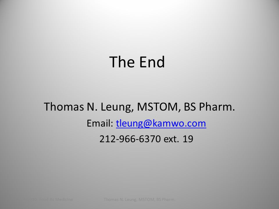 The End Thomas N. Leung, MSTOM, BS Pharm.