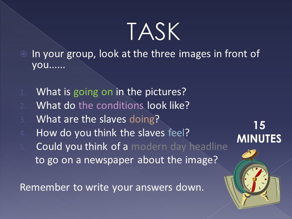 15 MINUTES  In your group, look at the three images in front of you......