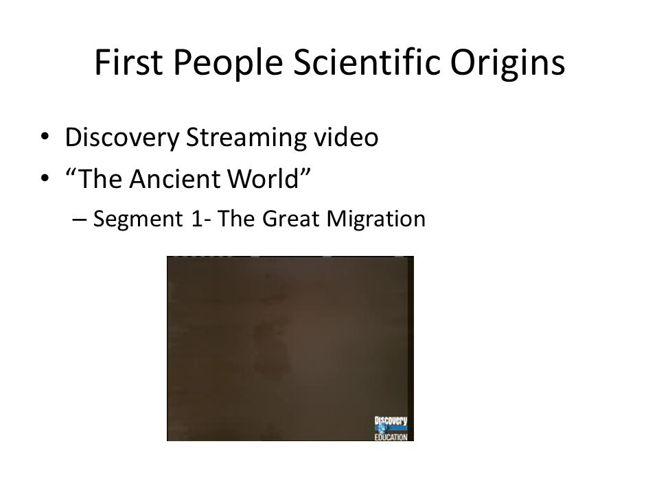 First People Scientific Origins Discovery Streaming video The Ancient World – Segment 1- The Great Migration