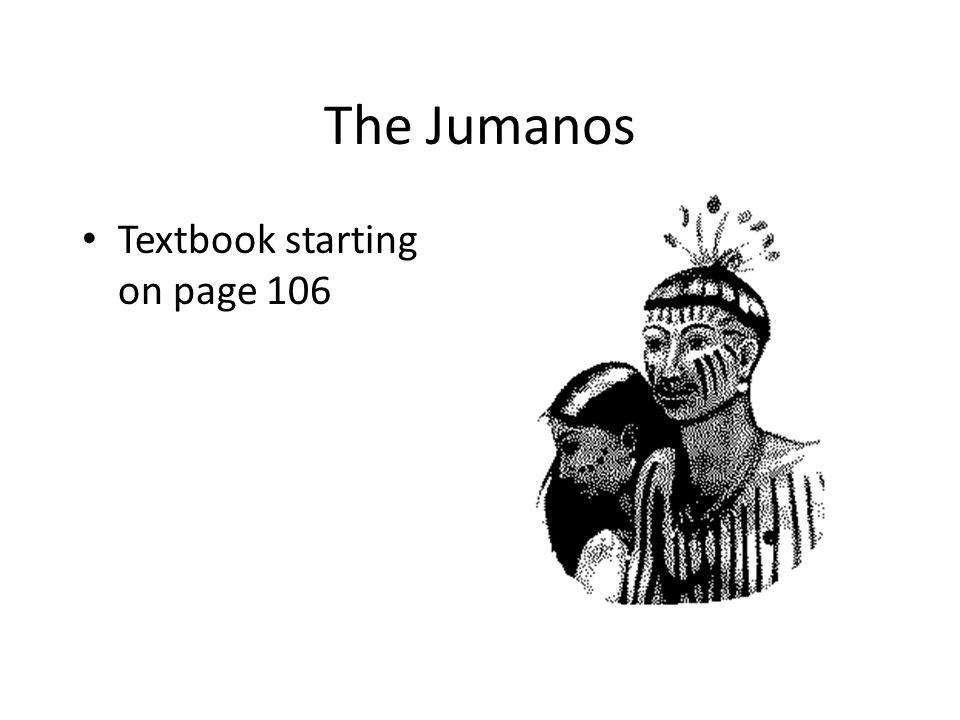 The Jumanos Textbook starting on page 106