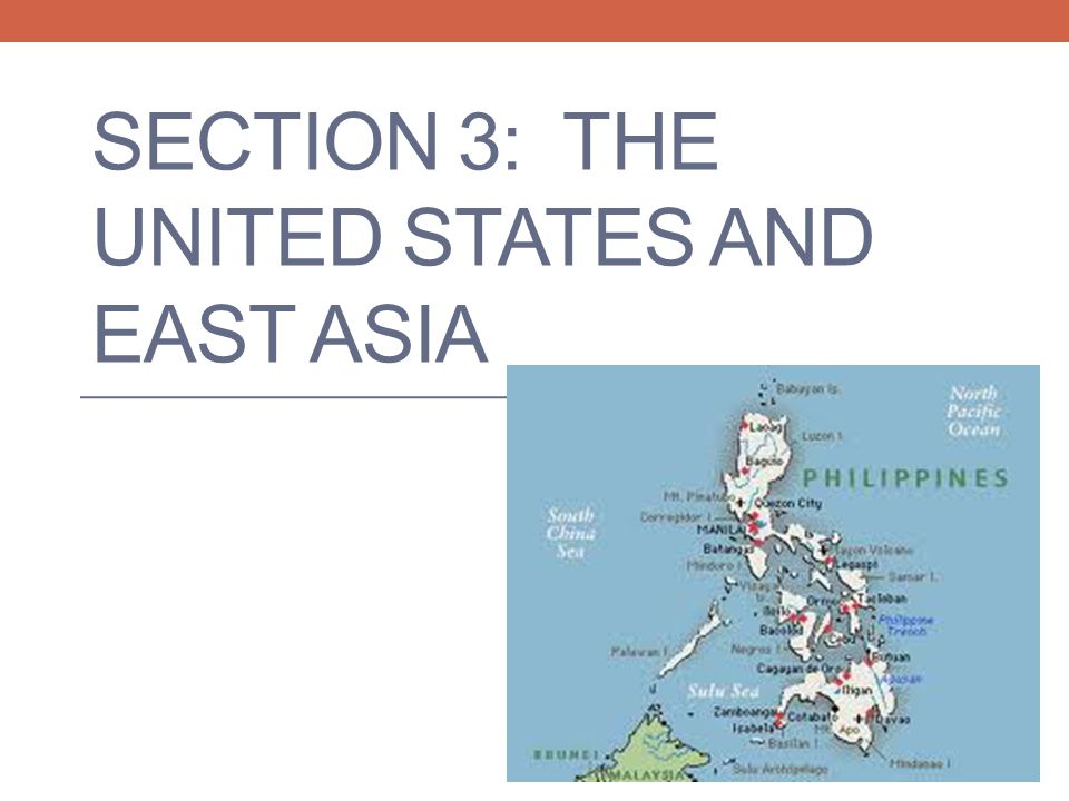 SECTION 3: THE UNITED STATES AND EAST ASIA