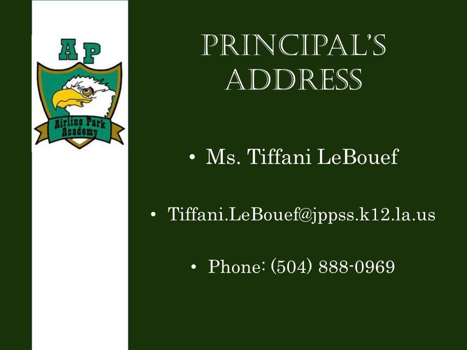Principal's Address Ms. Tiffani LeBouef Tiffani.LeBouef@jppss.k12.la.us Phone: (504) 888-0969