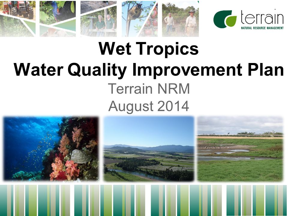 1 Wet Tropics Water Quality Improvement Plan Terrain NRM August 2014