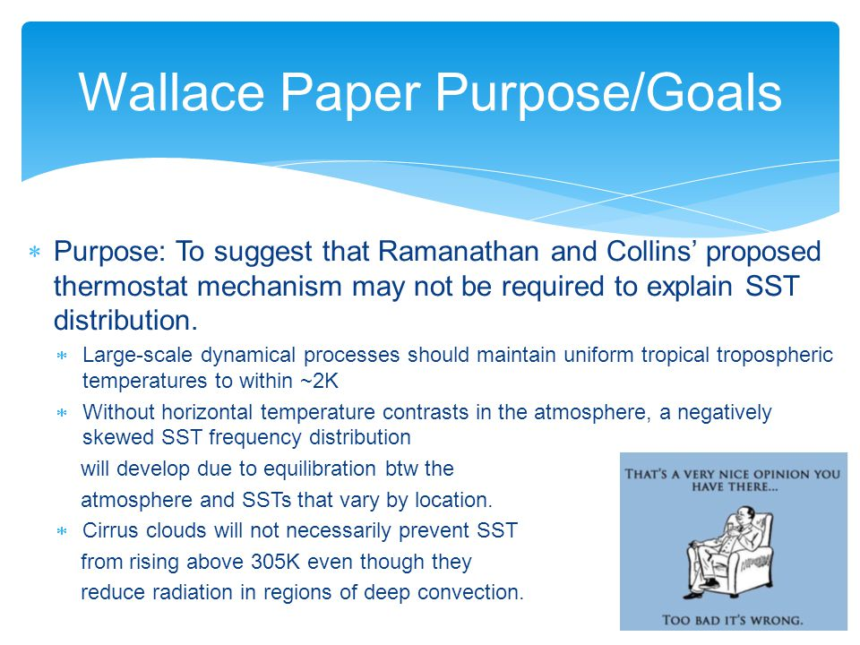  Purpose: To suggest that Ramanathan and Collins' proposed thermostat mechanism may not be required to explain SST distribution.