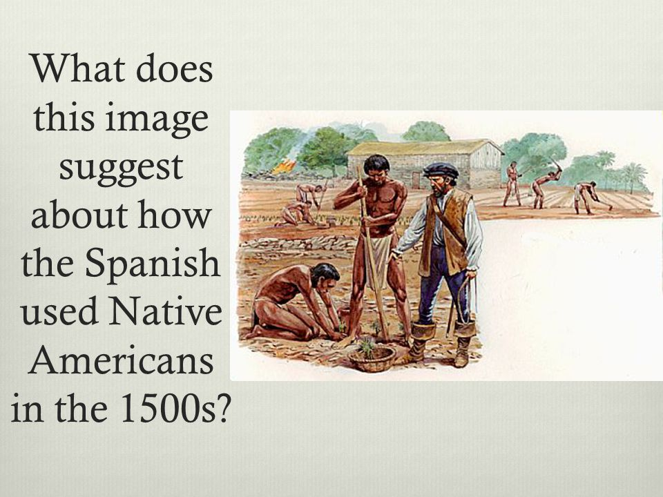 What does this image suggest about how the Spanish used Native Americans in the 1500s