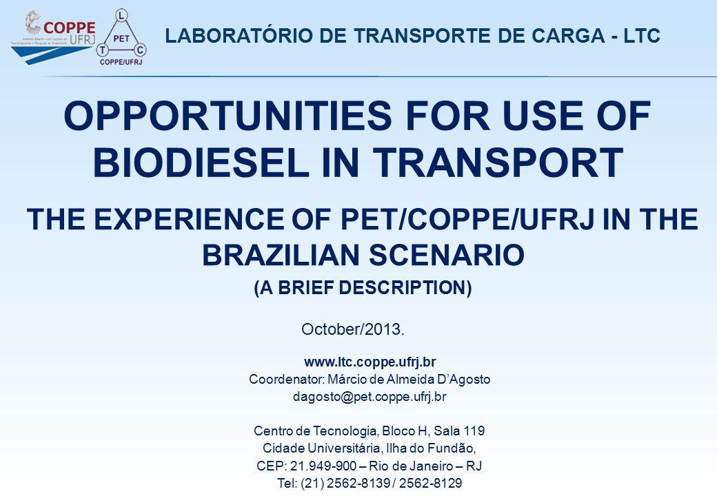 LABORATÓRIO DE TRANSPORTE DE CARGA - LTC www.ltc.coppe.ufrj.br Coordenator: Márcio de Almeida D'Agosto dagosto@pet.coppe.ufrj.br Centro de Tecnologia,