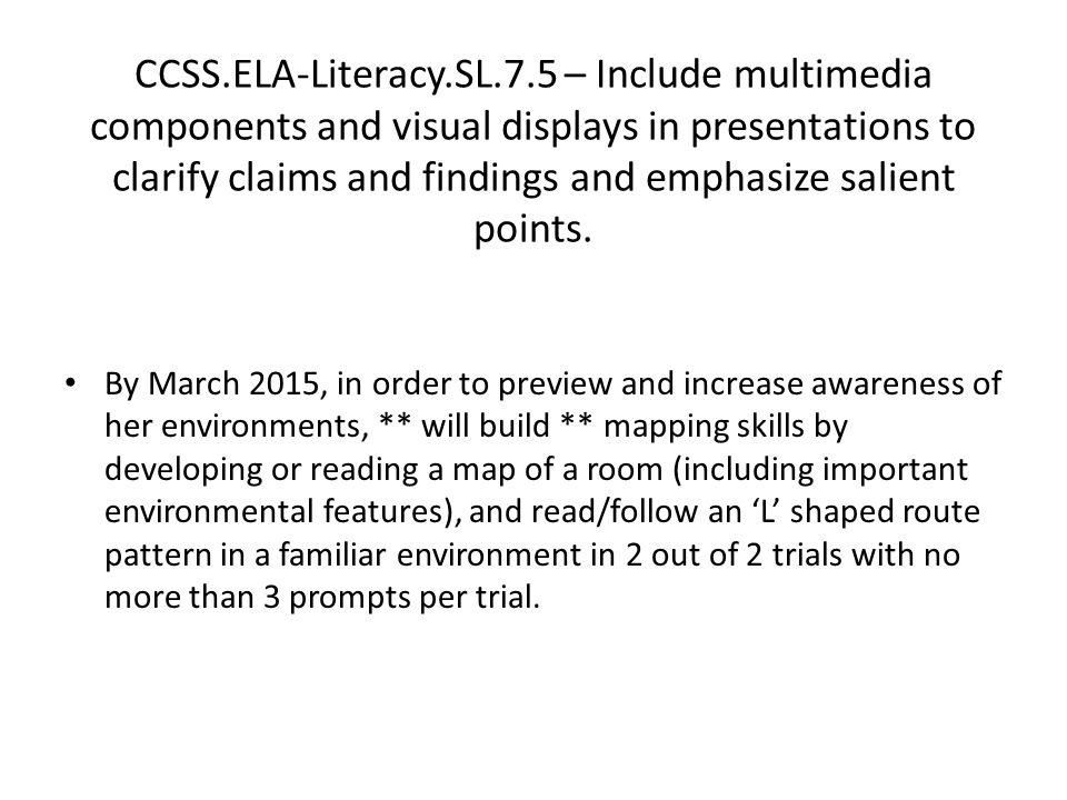CCSS.ELA-Literacy.SL.7.5 – Include multimedia components and visual displays in presentations to clarify claims and findings and emphasize salient points.