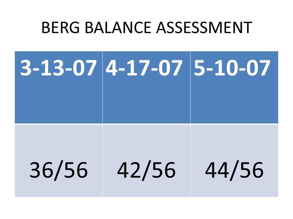 BERG BALANCE ASSESSMENT 3-13-074-17-075-10-07 36/5642/5644/56