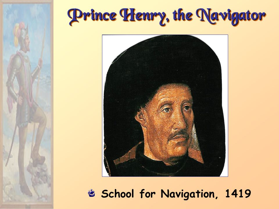 Prince Henry, the Navigator School for Navigation, 1419