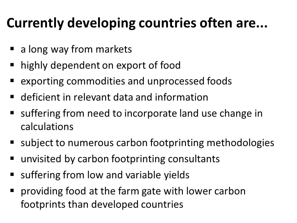Currently developing countries often are...