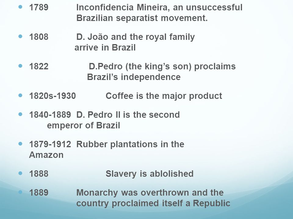 1789 Inconfidencia Mineira, an unsuccessful Brazilian separatist movement.