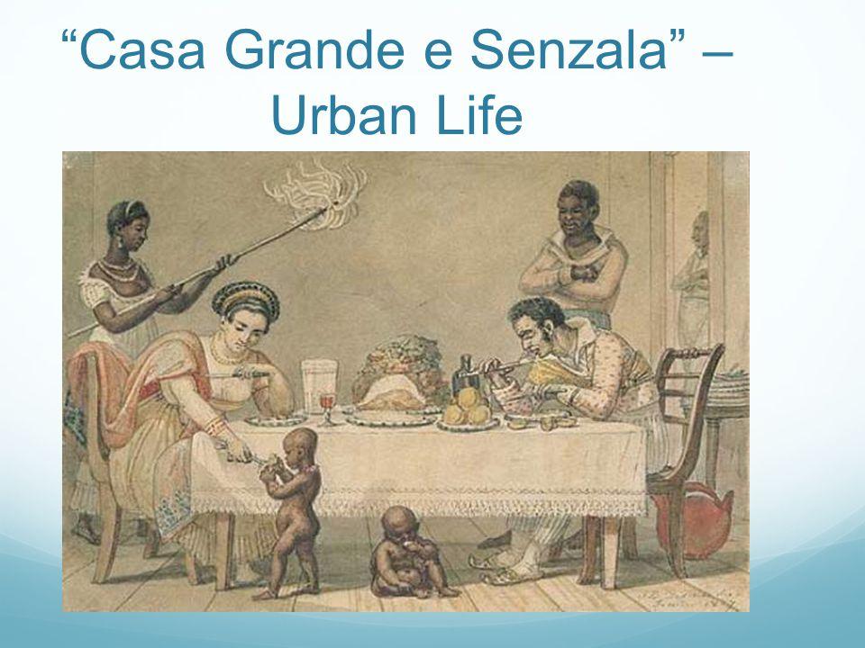 """""""Casa Grande e Senzala"""" – Urban Life"""