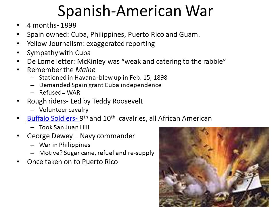 Spanish-American War 4 months- 1898 Spain owned: Cuba, Philippines, Puerto Rico and Guam.