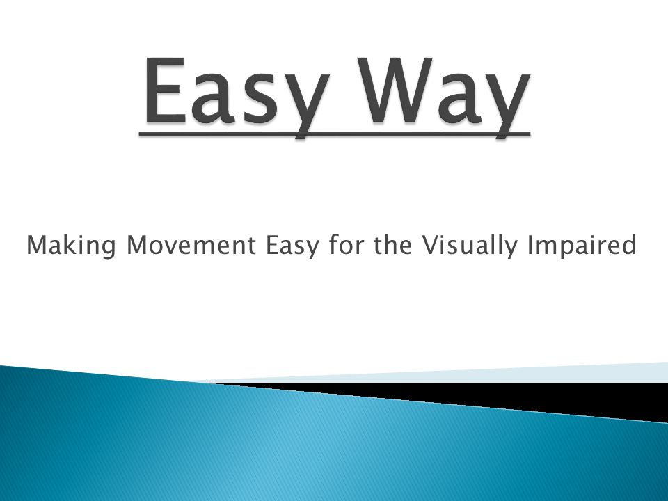 Making Movement Easy for the Visually Impaired