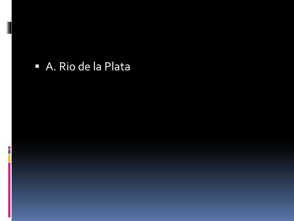  A. Rio de la Plata