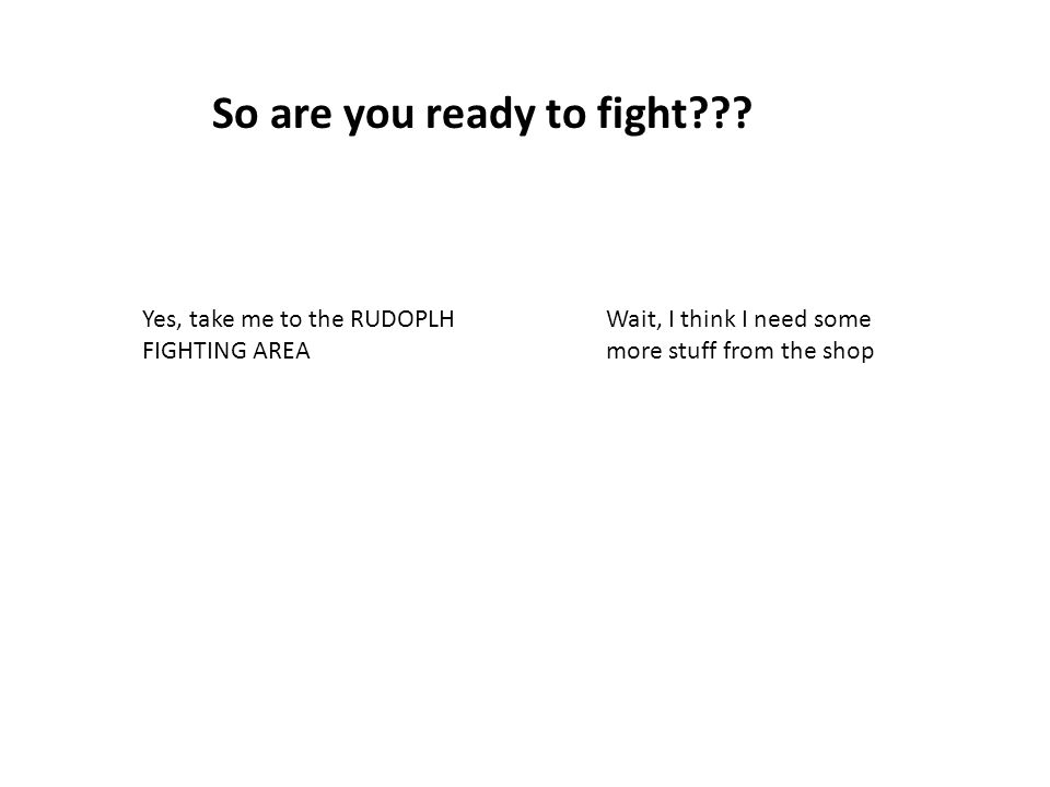 So are you ready to fight .