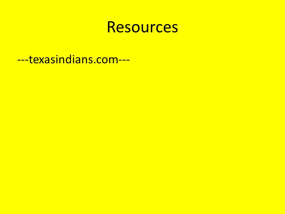 Resources ---texasindians.com---