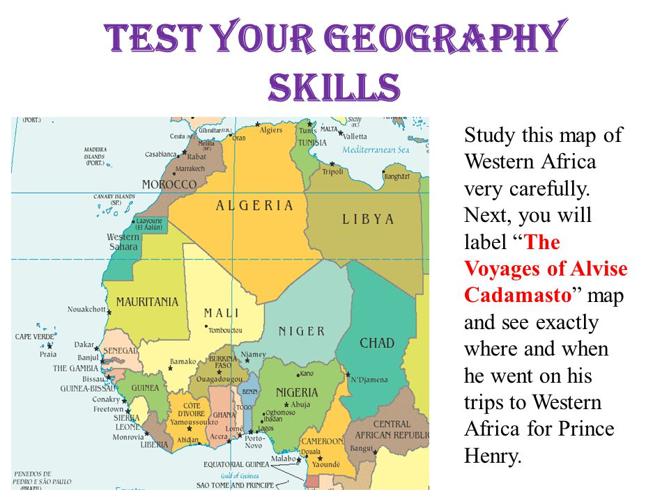 """Test Your Geography Skills Study this map of Western Africa very carefully. Next, you will label """"The Voyages of Alvise Cadamasto"""" map and see exactly"""