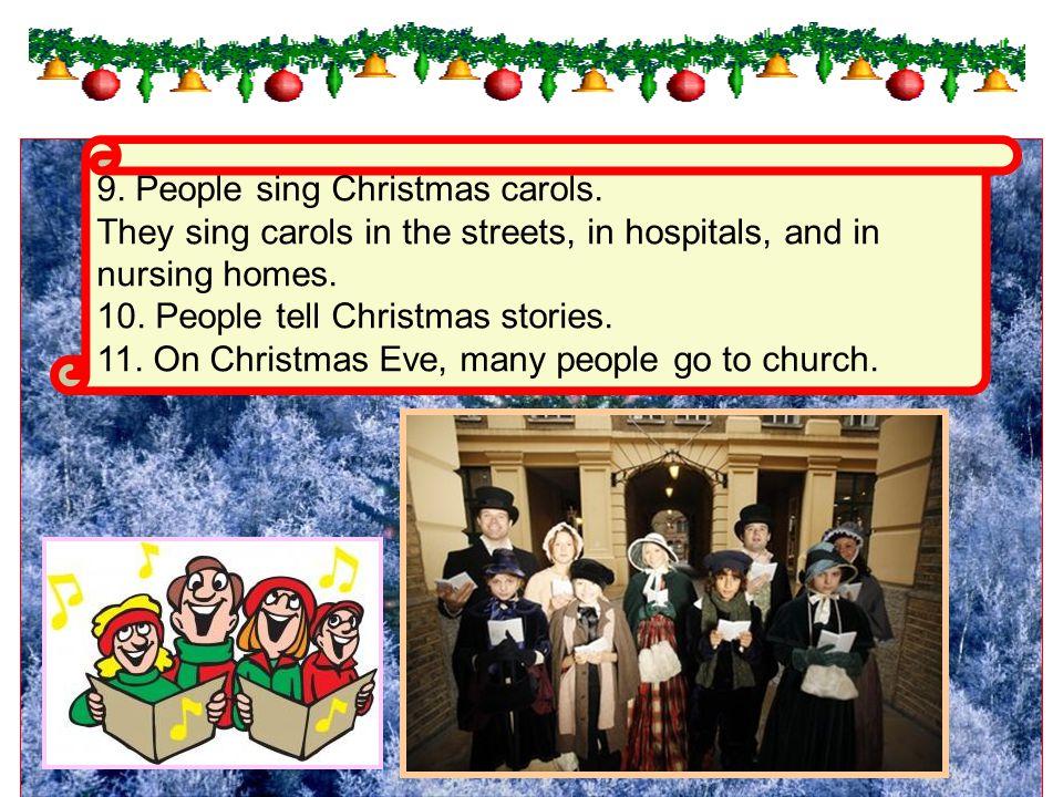 9.People sing Christmas carols.